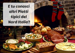 Conosci altri Piatti tipici del Nord Italia